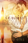 Coming Down (Love in London, #1)