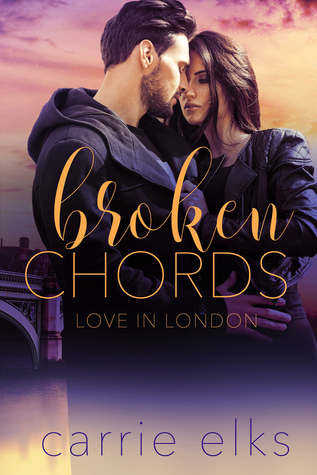 Broken Chords (Love in London, #2)