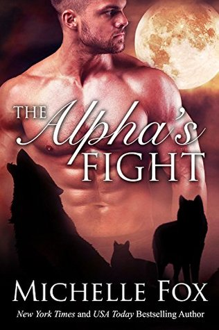 The Alpha's Fight (Huntsville Pack, #3) by Michelle Fox