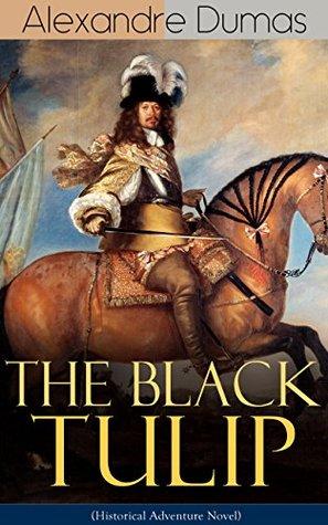 The Black Tulip  (Historical Adventure Novel)
