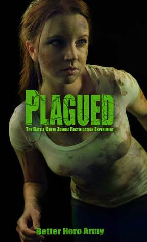 Plagued: The Battle Creek Zombie Rectification Experiment