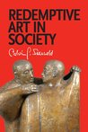 Redemptive Art in Society: Sundry Writings and Occasional Lectures