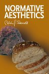 Normative Aesthetics: Sundry Writings and Occasional Lectures