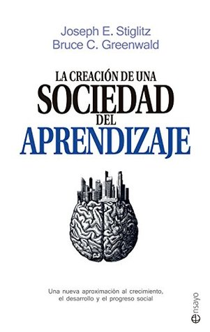 Creating a learning society a new approach to growth development creating a learning society a new approach to growth development and social progress by joseph e stiglitz fandeluxe Image collections