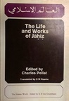 The Life and Works of Jahiz by Al-Jahiz