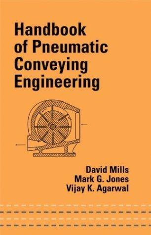 Handbook of Pneumatic Conveying Engineering (CRC MECHANICAL ENGINEERING SERIES)