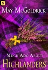 Much Ado About Highlanders (The Scottish Relic Trilogy #1)