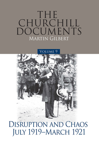 The Churchill Documents - Volume 9: Disruption and Chaos: July 1919-March 1921