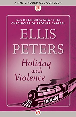 book cover: Holiday with Violence by Ellis Peters
