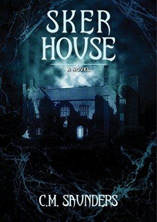 Sker House by C.M. Saunders