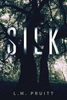 Silk--FREE PREVIEW by L.M. Pruitt