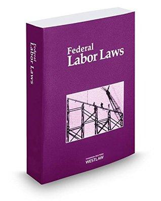 Federal Labor Laws 2014: Title 29, U.s. Code, Labor