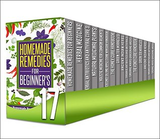 Natural Antibiotics: 17 in 1 Box Set - Learn About The Best Benefits Of Natural Antibiotics, Homemade Beauty Products And Organic Gardening All This And ... scrubs, essential oils, homemade remedies)