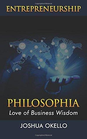 Entrepreneurship Philosophia: Love of Business Wisdom