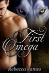 First Omega by Rebecca       James