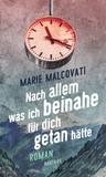 Nach allem, was ich beinahe für dich getan hätte by Marie Malcovati