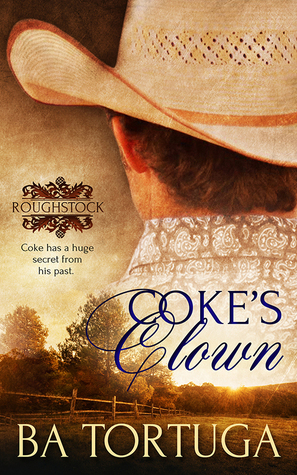 Book Review:  Coke's Clown (Roughstock #4) by B.A. Tortuga
