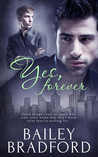 Yes, Forever by Bailey Bradford