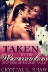 Taken by the Werewolves, Part I by Crystal L. Shaw