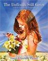 The Daffodils Still Grow by Sherri Elizabeth Tidwell