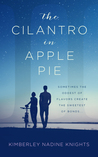 The Cilantro In Apple Pie by Kimberley Nadine Knights