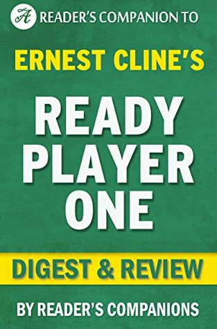 Ready Player One: A Novel By Ernest Cline | Digest & Review