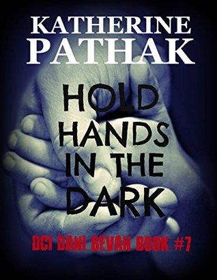 Hold Hands In The Dark (DCI Dani Bevan #7)