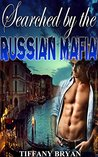 MILITARY ROMANCE: Searched by The Russian Mafia (An Alpha Male Bady Boy Navy SEAL Contemporary Mystery Romance) (Military Romance Short Stories Collection)