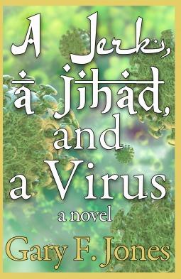 A Jerk, A Jihad, and A Virus