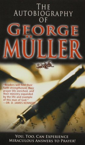 The Autobiography of George Muller by George Müller