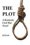 The Plot: A Kentucky Civil War Novel
