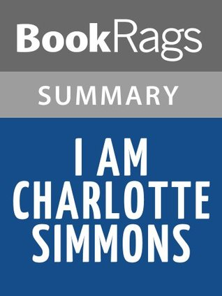 I Am Charlotte Simmons by Tom Wolfe l Summary & Study Guide