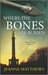 Where the Bones Are Buried by Jeanne Matthews