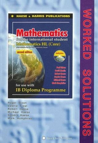 Mathematics Hl Core Worked Solutions By Roger Dixon