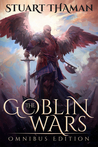The Goblin Wars by Stuart Thaman