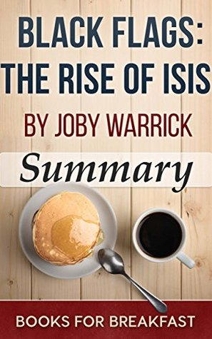 Summary of Black Flags: The Rise of ISIS by Joby Warrick