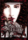 Blood Lilies (Blood Wars Trilogy #1)