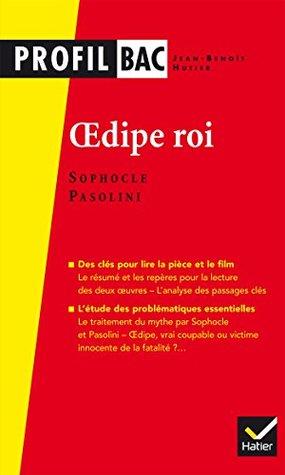 Sophocle/Pasolini, Oedipe roi : analyse comparée des deux oe uvres (programme de littérature Tle L bac 2016-2017) (Profil Bac)