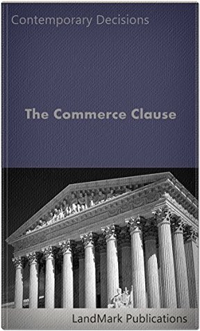 The Commerce Clause (Litigator Series)