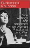 Nine writings and speeches on Women, Proletariat and War