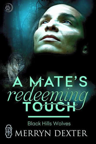 A Mate's Redeeming Touch (Black Hills Wolves, #44)