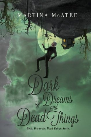 Dark Dreams and Dead Things (Dead Things, #2)