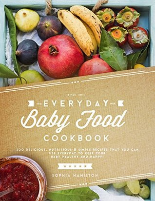Everyday baby food 200 delicious nutritious and simple baby food 29391531 forumfinder Image collections