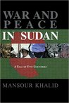 War and Peace in Sudan by Mansour Khalid