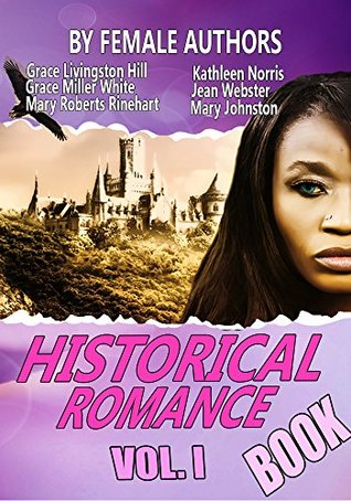 The Historical Romance Book Vol. I: 11 Classic Historical Romance Stories by Female Authors