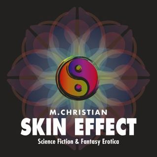 Skin Effect: By the Award Finalist Author: More Science Fiction Erotica