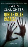 Quelle belle ragazze by Karin Slaughter