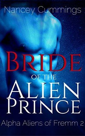 Bride of the Alien Prince (Alpha Aliens of Fremm, #2)
