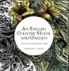 An English Country House and Garden: A Fine Art Colouring Book For Adults