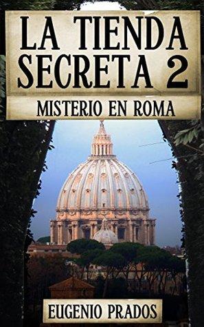 La Tienda Secreta 2: Misterio en Roma (Ana Fauré #2)
